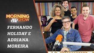 Fernando Holiday e Adriana Moreira - Morning Show - 20/11/18