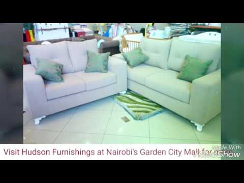 Visit Hudson Furnishings at Nairobi's Garden city for affordable elegant furniture