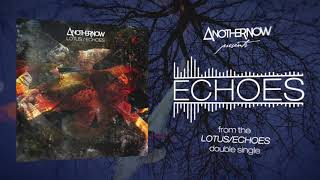 Another Now - Echoes (Official Audio)