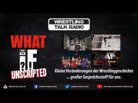 [WTR #757] What If?! Unscripted - Wir verändern Wrestlinggeschichte 02