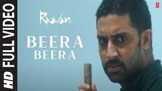 Beera Beera Full Song | Raavan | Abhishek Bachchan, Aishwarya Rai Bachchan