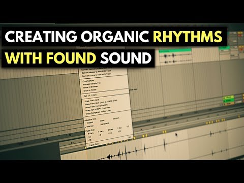 Creating Organic Rhythms With Found Sound | Ableton Live Found Sound & Sampling Course