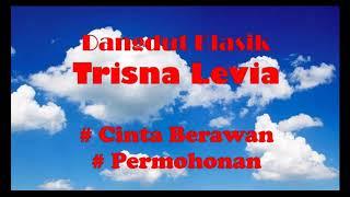 Dangdut Klasik: Trisna Levia, Cinta Berawan dan Permohonan