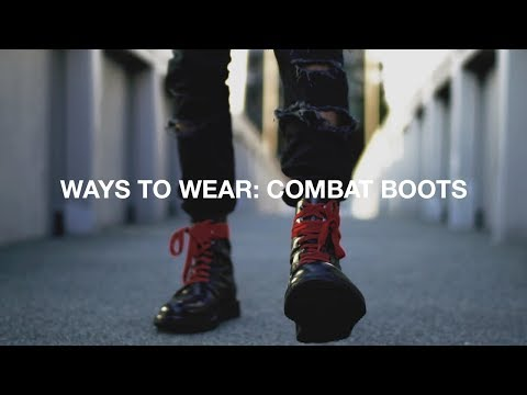 Ways To Wear: Combat Boots