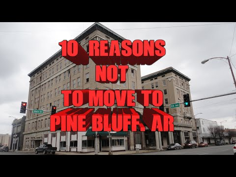 Top 10 Reasons NOT to move to Pine Bluff, AR