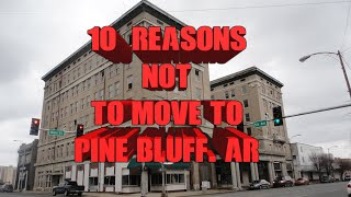 Most Dangerous town. Top 10 Reasons NOT to move to Pine Bluff, AR