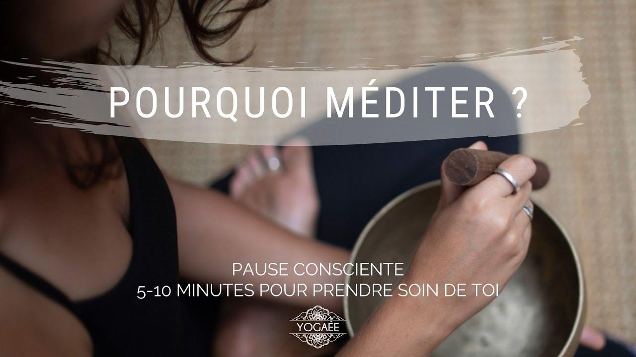 Pause Consciente #6 - Pourquoi méditer ?