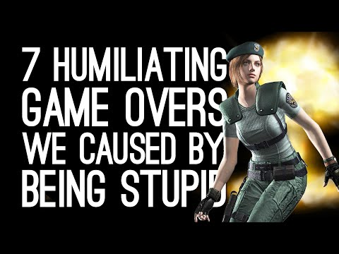 7 Humiliating Game Overs We Caused by Being Stupid