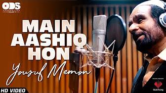 Main Aashiq Hon - Muhammad Yousuf Memon - New Naat 2018