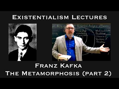 Franz Kafka, The Metamorphosis (part 2) - Existentialism
