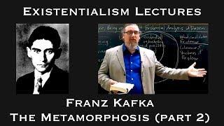 Existentialism: Franz Kafka, The Metamorphosis (part 2)