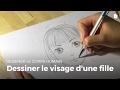 Comment Dessiner Le Visage D'une Fille ?   Apprendre à dessiner
