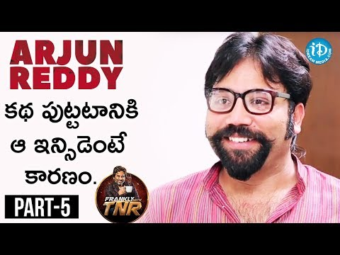 Sandeep Reddy Exclusive Interview Part #5 | Frankly With TNR || Talking Movies With iDream