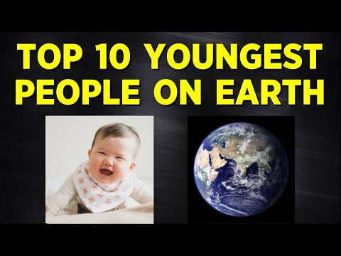 Top Ten Youngest People On Earth
