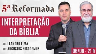 INTERPRETAÇÃO DA BÍBLIA - Augustus Nicodemus e Leandro Lima #5aReformada