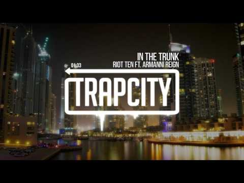 Riot Ten - In The Trunk (ft. Armanni Reign)