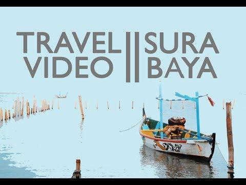 TRAVEL VIDEO - SURABAYA 2017