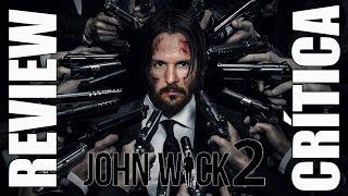 John Wick 2 : Pacto de sangre - CRÍTICA - REVIEW - OPINIÓN - Keanu Reeves - Chad Stahelski