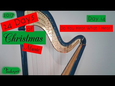 Do You Hear What I Hear? // 24 Days of Christmas Music // Barbara Fischer, harpist
