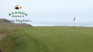 Bandon Dunes Golf Course Vlog Part 1