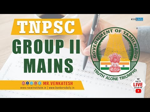 TNPSC Group 2 Mains 2018   Syllabus Explained   12 Aug 2018   Mr  Venkatesh
