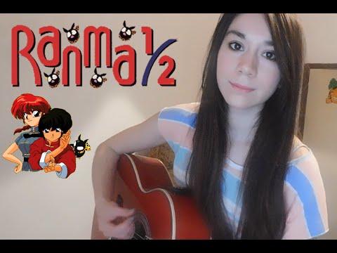 Ranma 1/2 - Opening / Olvida La Amargura (Cover)