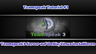 Teamspeak 3 Server auf Debian/Linux installieren [Deutsch/German/720p]