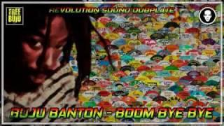 BUJU BANTON - BOOM BYE BYE ( DUBPLATE )