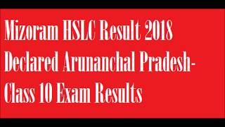 Mizoram HSLC Result 2018 Class 10 Exam Results High School Leaving Certificate MizoramBoard