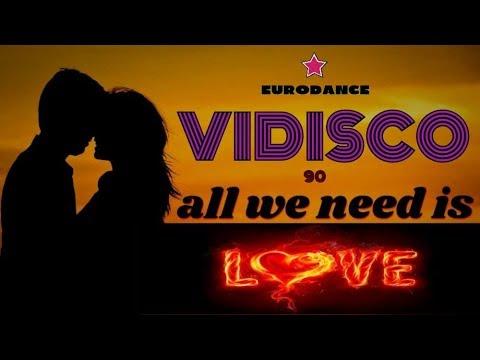 Vidisco - All we need is love Dance  Eurodance 90 Songs hits techno mix europop hip hop