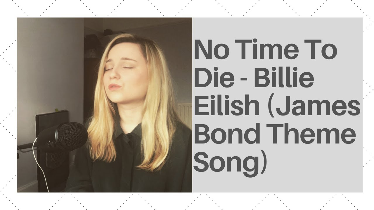 No Time To Die Cover - Billie Eilish (James Bond Theme Song)