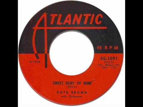 Sweet Baby Of Mine - Ruth Brown [Atlantic #1091] 1956