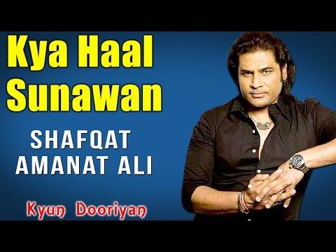 Kya Haal Sunawan | Shafqat Amanat Ali (Album: Kyun Dooriyan)