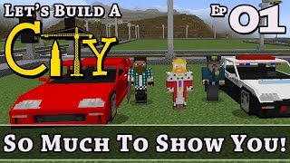 How To Build A City :: Minecraft :: So Much To Show You! :: E1 :: Z One N Only