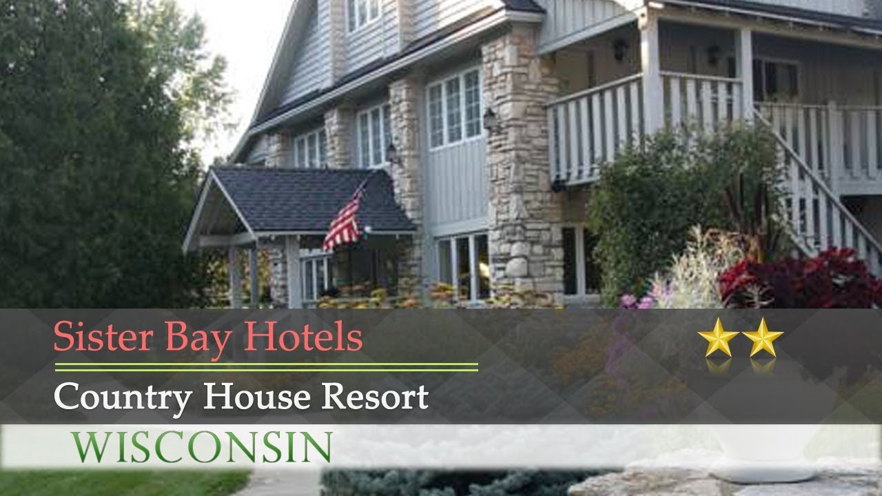 Country House Resort Sister Bay Hotels Wisconsin