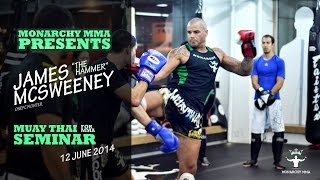 James McSweeney Muay Thai Seminar at Monarchy MMA Gym in Kuala Lumpur