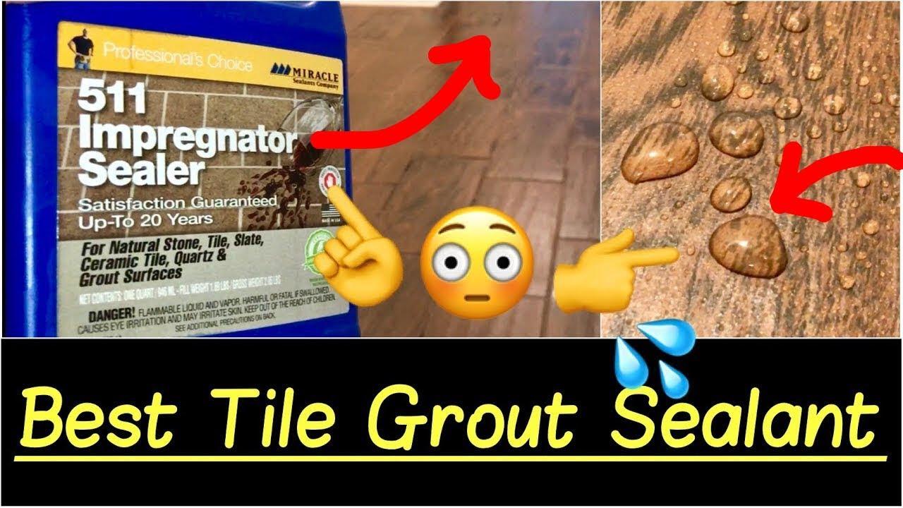 best tile grout sealant sealing tile floors with 511 impregnator tile sealer quick hd review
