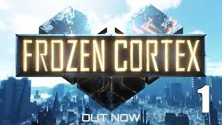 Frozen Cortex- Part 1