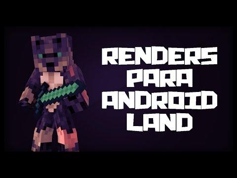 RENDERS PARA ANDROID LAND / HAGO RENDERS GRATIS