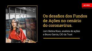 Baixar AO VIVO, 17h: Os desafios dos Fundos de ações no cenário do coronavírus