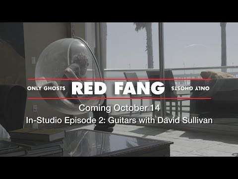 RED FANG 'Only Ghosts' In-Studio Episode 2 - Guitars