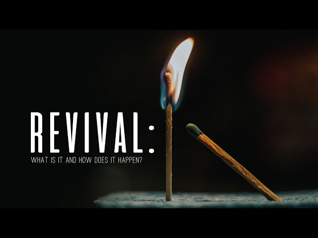 Revival: What Is It And How Does It Happen?