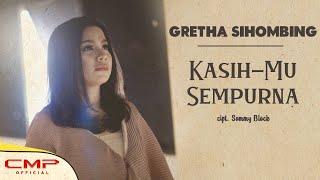 Gretha Sihombing - KasihMu Sempurna (Official Music Video)