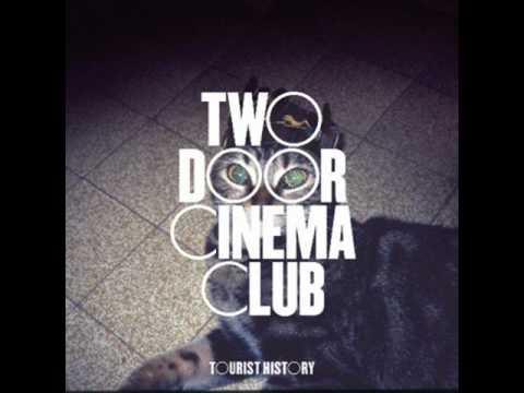 You're Not Stubborn - Two Door Cinema Club