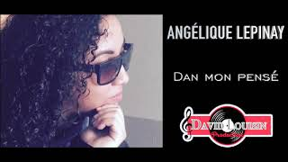 ANGÉLIQUE LEPINAY – Dan mon pensé ( audio )