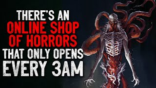 """There's an online shop of horrors that only opens every 3AM"" Creepypasta"