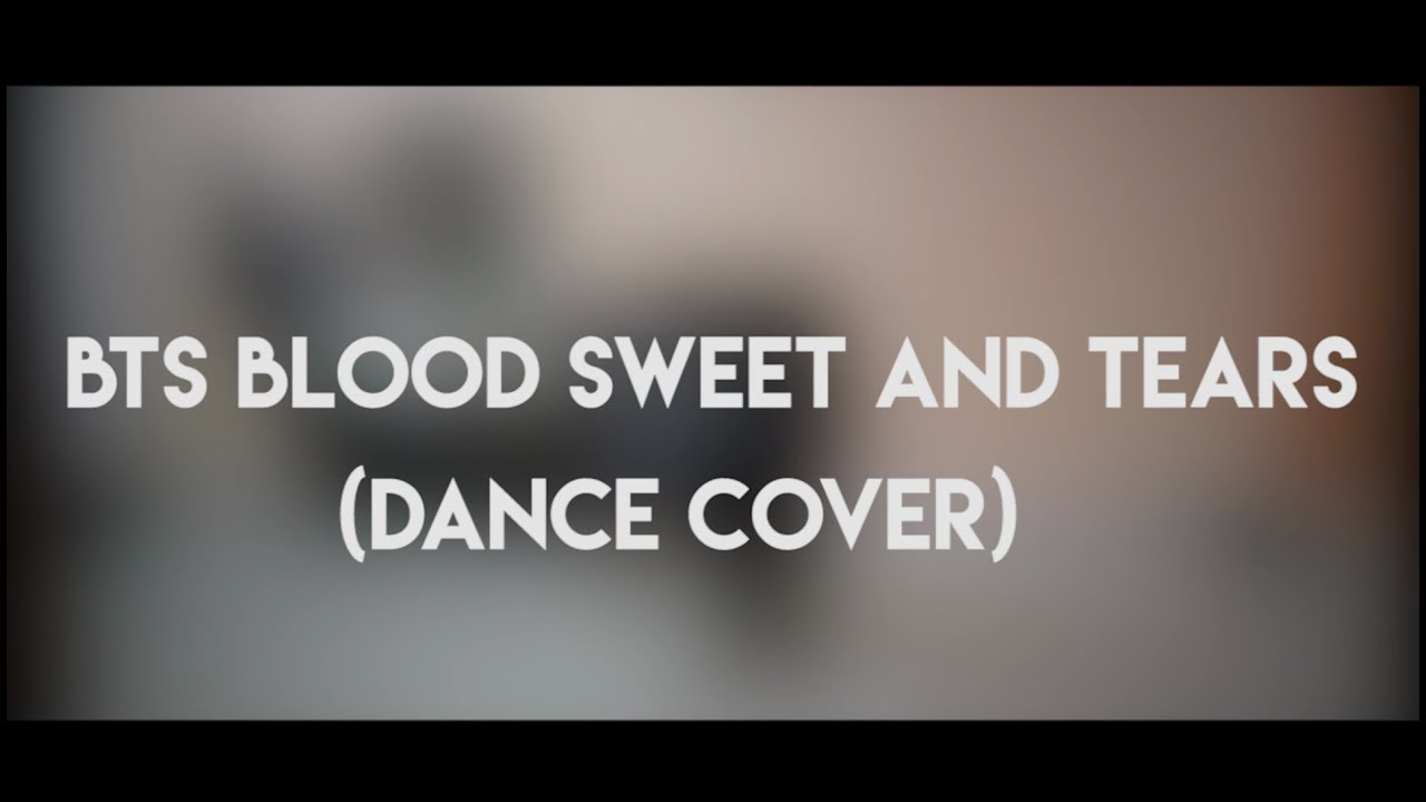 BTS - Blood Sweet And Tears (Dance Cover)