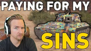 Paying for my SINS in World of Tanks!
