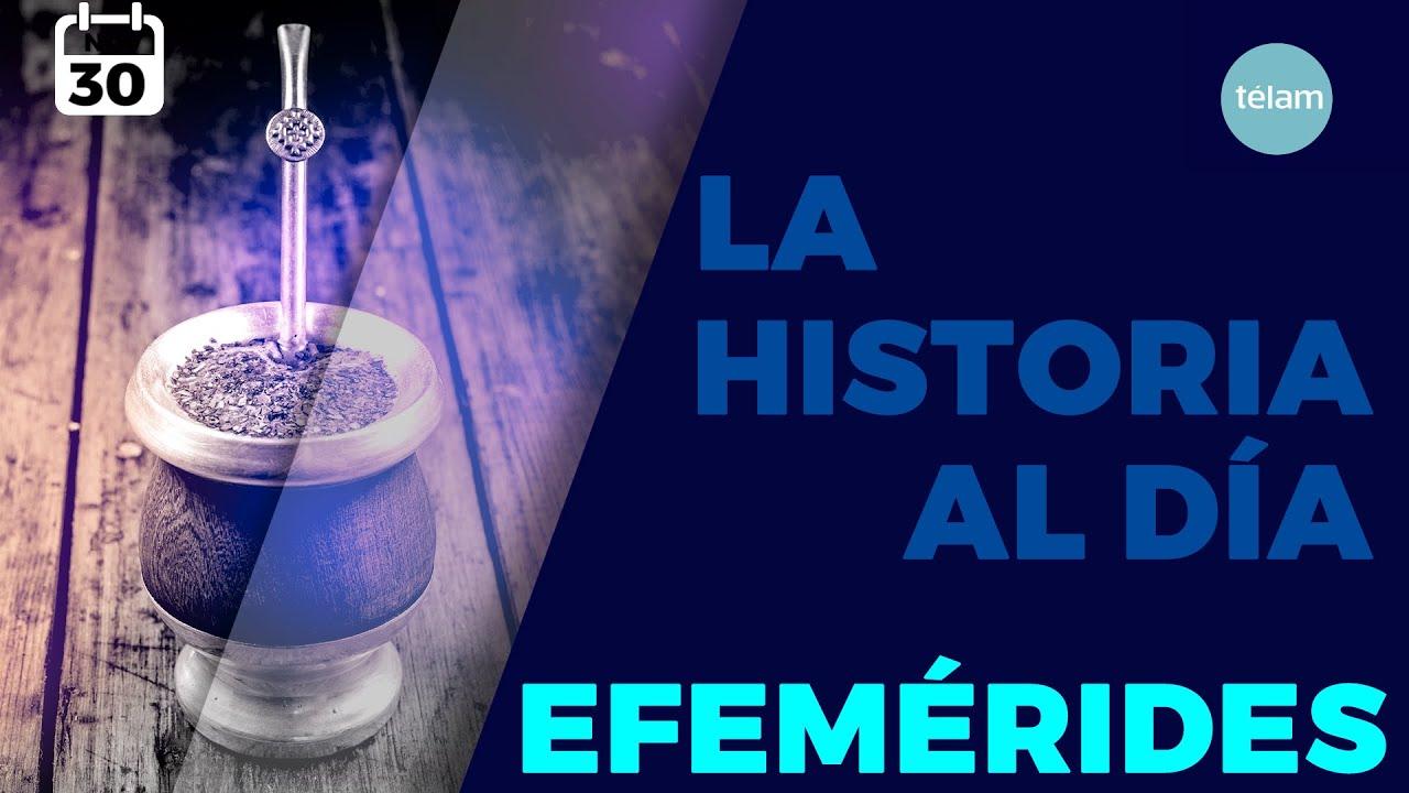 LA HISTORIA AL DIA (EFEMERIDES 30 NOVIEMBRE)
