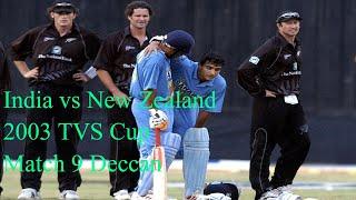 India vs New Zealand 2003 TVS Cup Match 9 Deccan